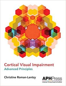 Cortical Visual Impairment: Advanced Principles